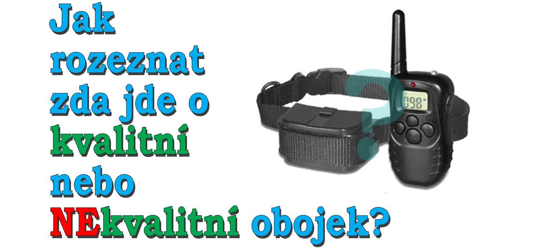 Jak poznat kvalitní elektronický obojek od toho nekvalitního?